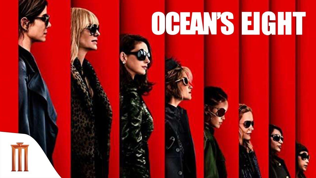 Ocean's Eight โอเชียน 8 2018