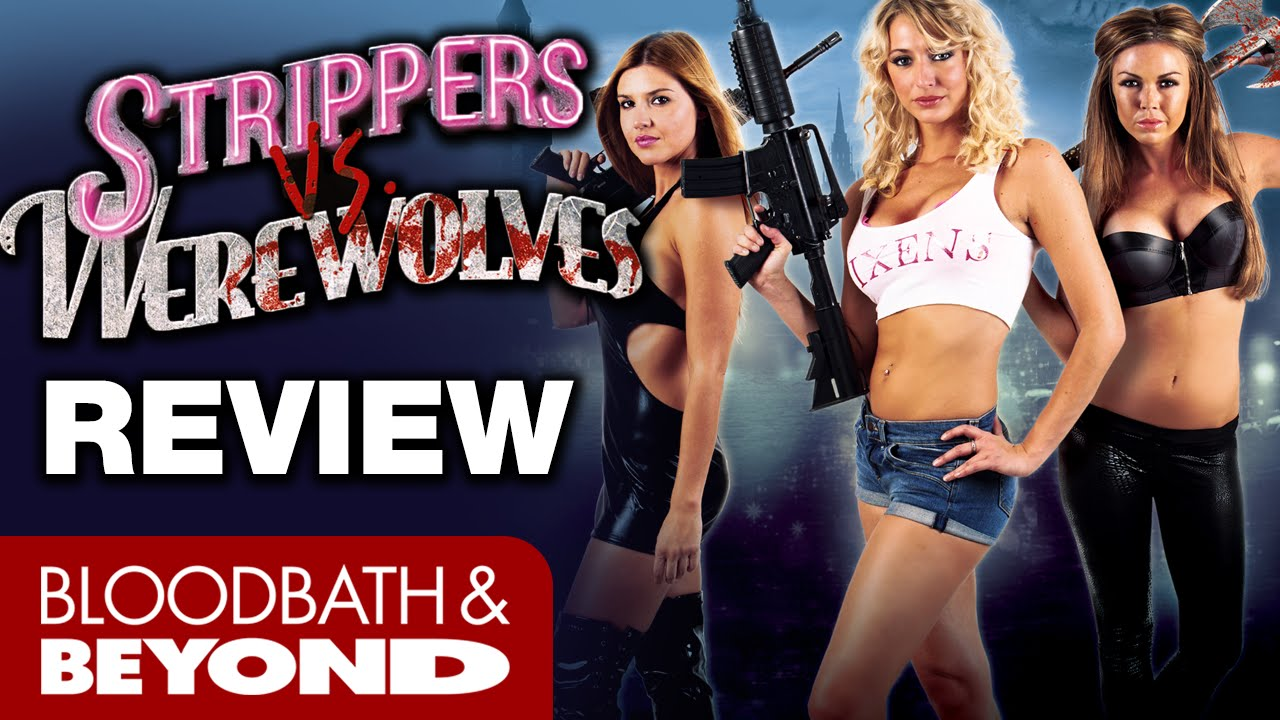 Strippers vs Werewolves สวยระห่ำ ปะทะ มนุษย์หมาป่า (2012)