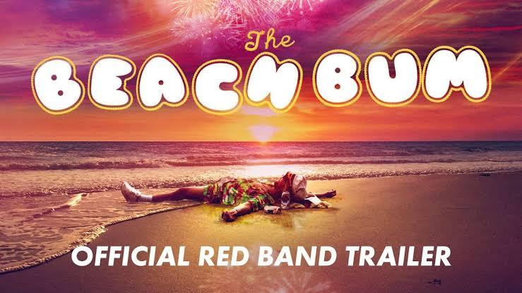 The Beach Bum มึน เมา ป่วนกับมูนด็อก (2019)
