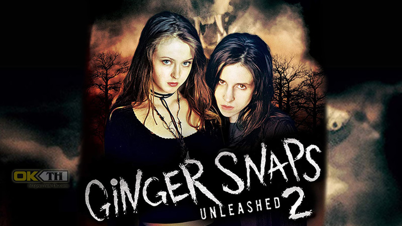 Ginger Snaps 2 Unleashed หอนคืนร่าง 2 (2004)